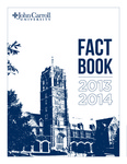 Fact book, 2013-14 by John Carroll University